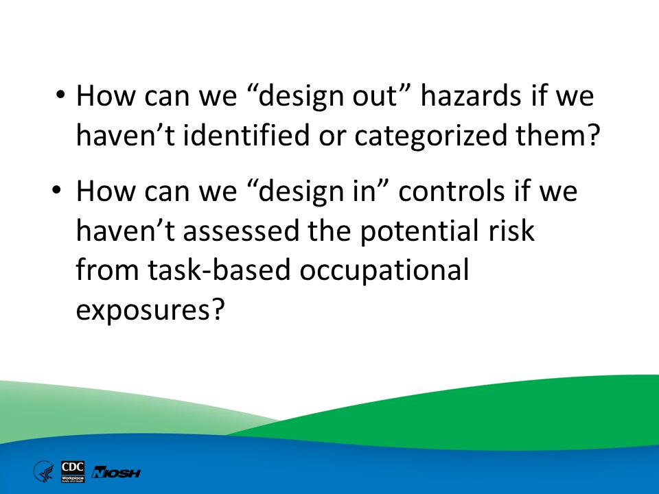 How can we design out hazards if we haven't identified or categorized them
