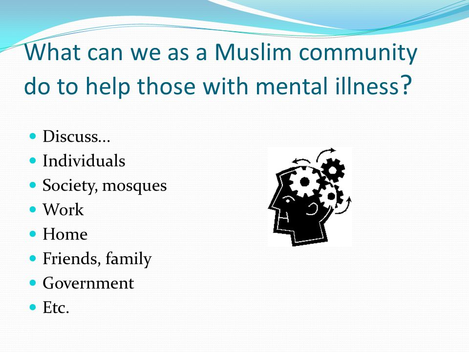 What can we as a Muslim community do to help those with mental illness