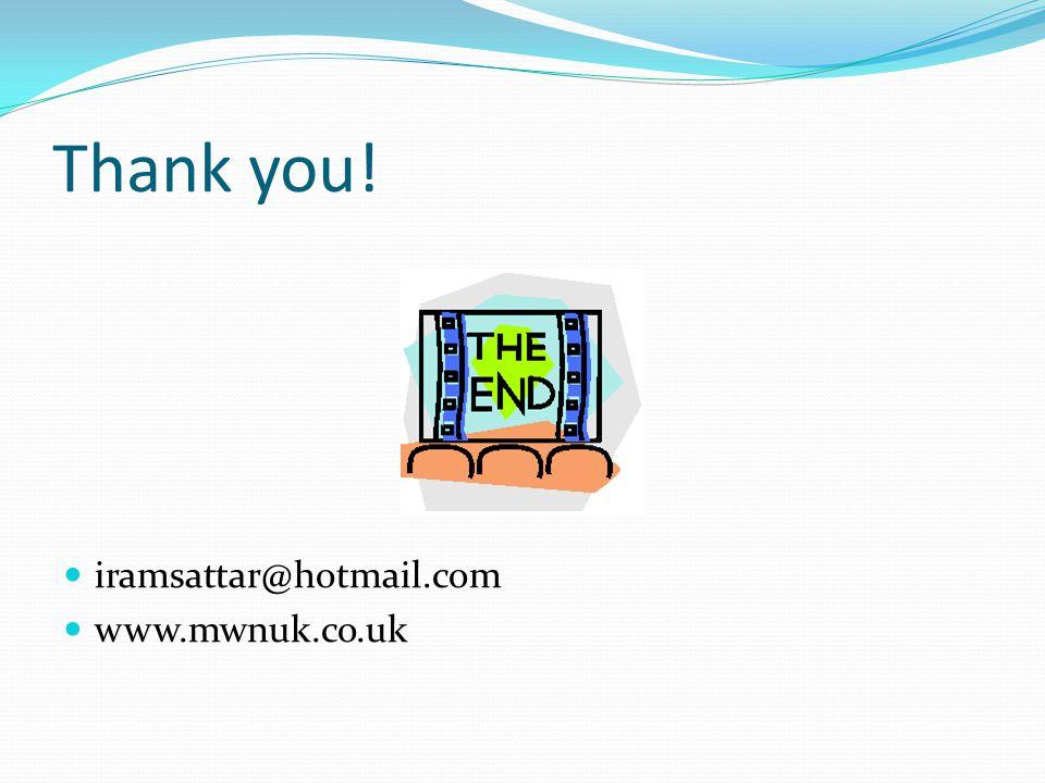 Thank you! iramsattar@hotmail.com www.mwnuk.co.uk