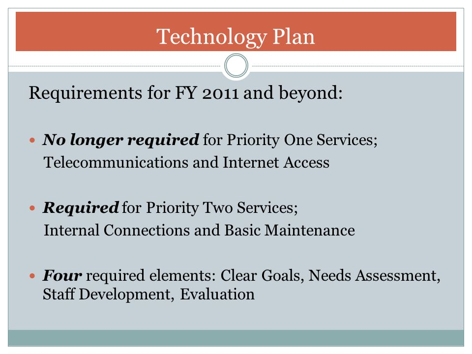 Technology Plan Requirements for FY 2011 and beyond: