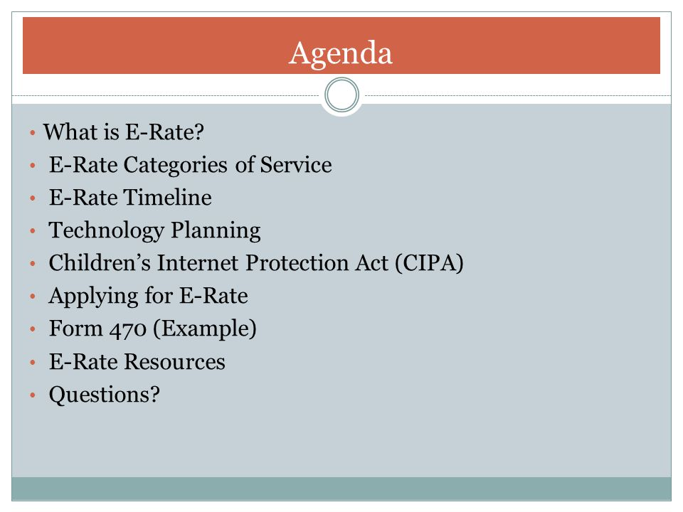 Agenda What is E-Rate E-Rate Categories of Service E-Rate Timeline