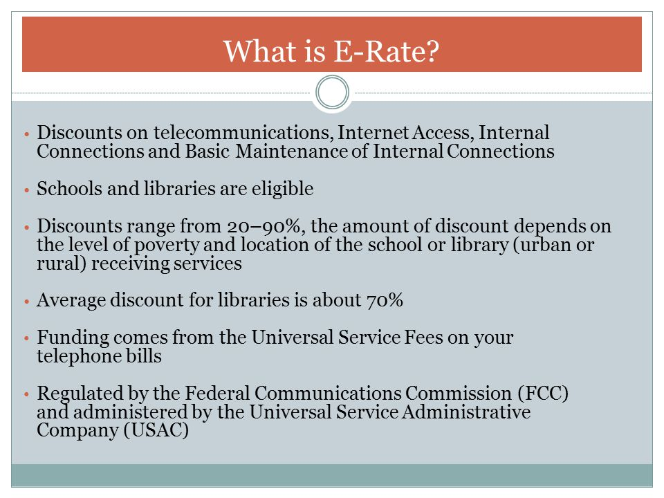 What is E-Rate Discounts on telecommunications, Internet Access, Internal Connections and Basic Maintenance of Internal Connections.