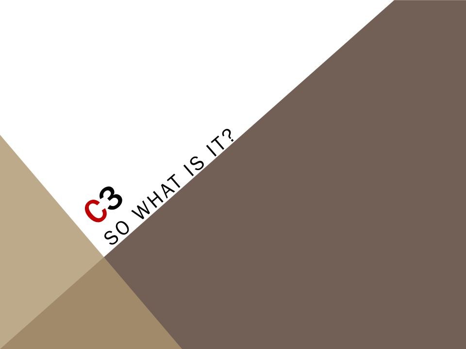 C3 So what is it