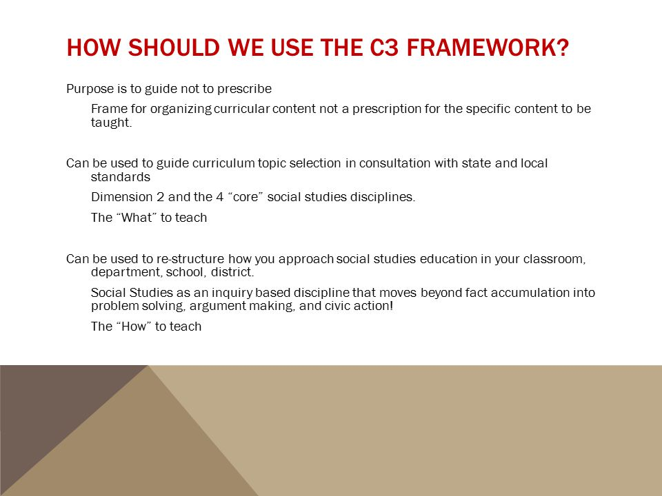 How should we use the C3 Framework