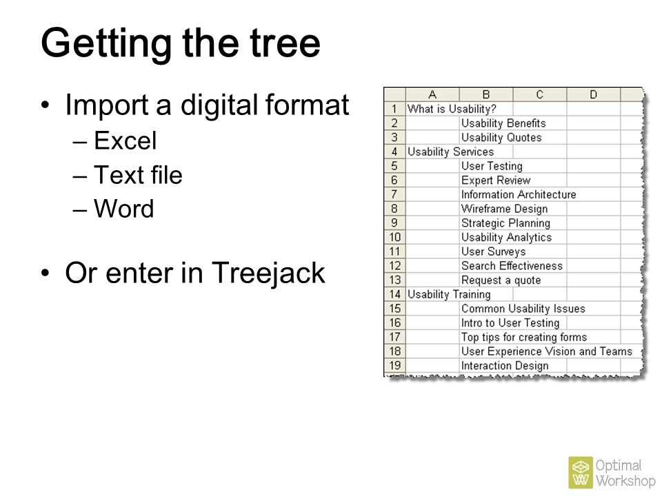 Getting the tree Import a digital format Or enter in Treejack Excel