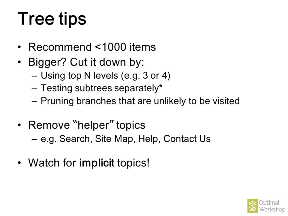 Tree tips Recommend <1000 items Bigger Cut it down by: