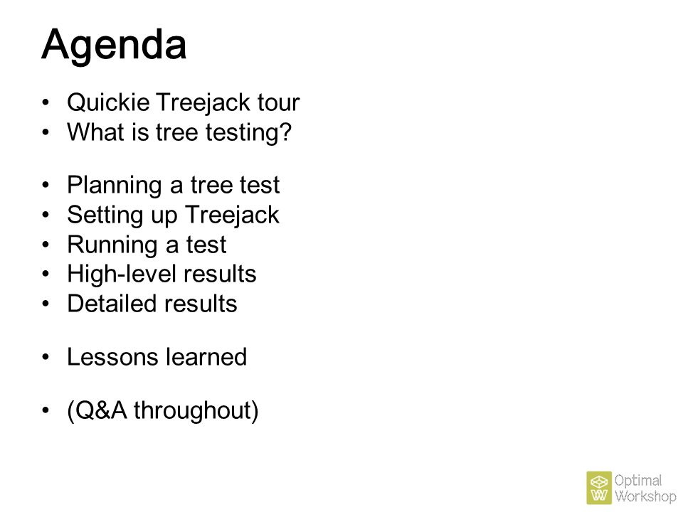 Agenda Quickie Treejack tour What is tree testing