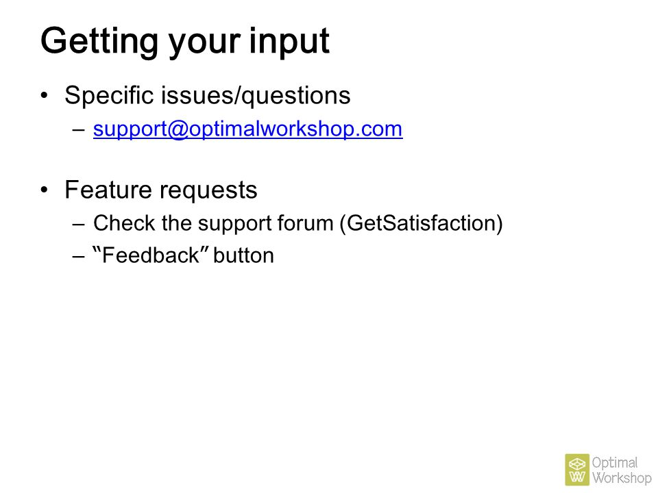 Getting your input Specific issues/questions Feature requests