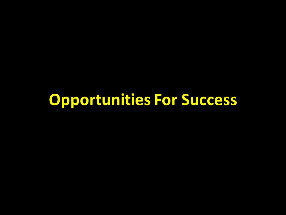 Opportunities For Success
