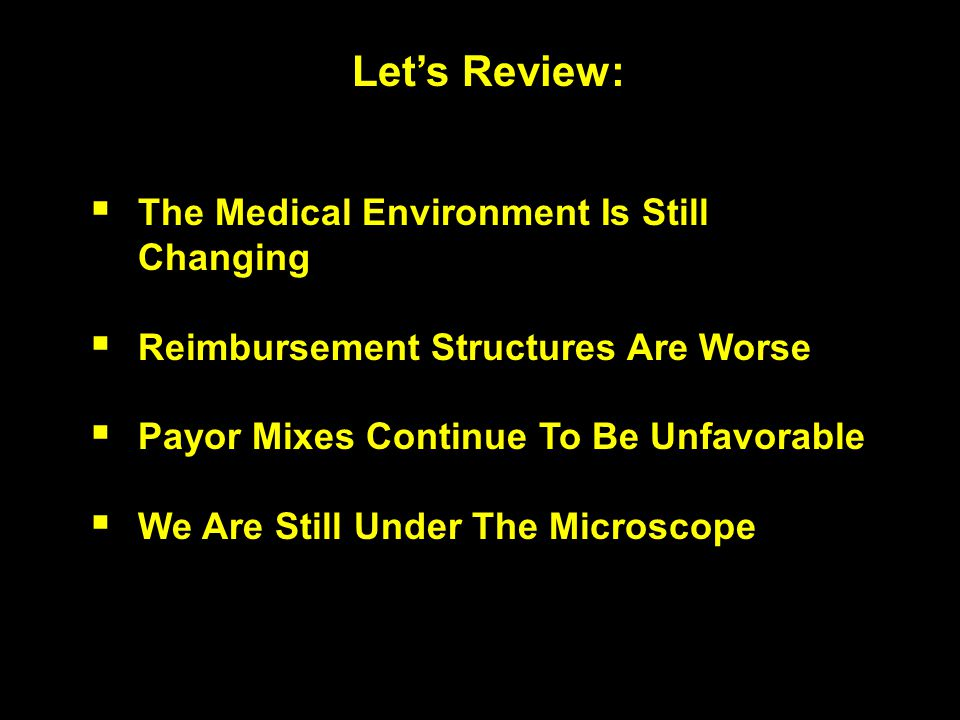 Let's Review: The Medical Environment Is Still Changing