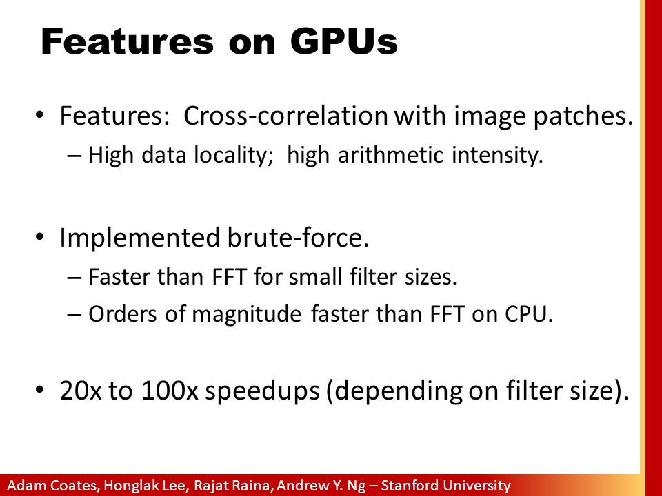 Features on GPUs Features: Cross-correlation with image patches.
