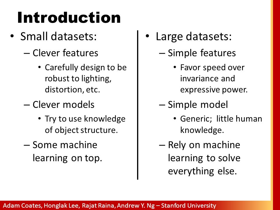 Introduction Small datasets: Large datasets: Clever features