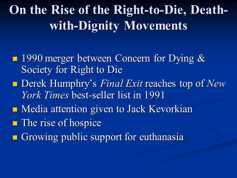 On the Rise of the Right-to-Die, Death-with-Dignity Movements