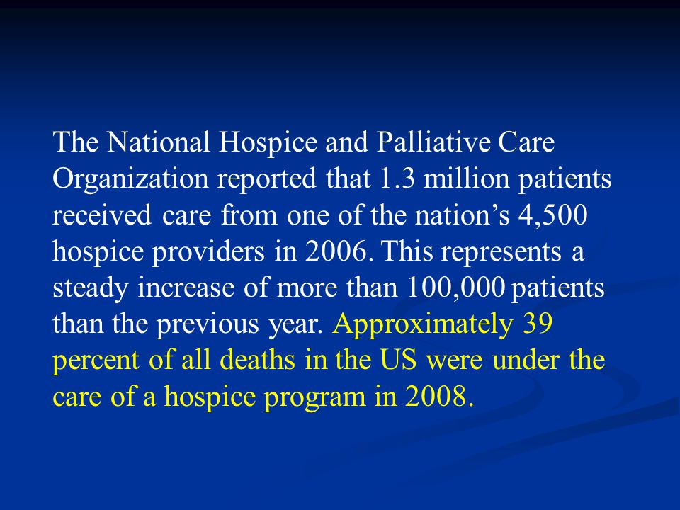 The National Hospice and Palliative Care Organization reported that 1