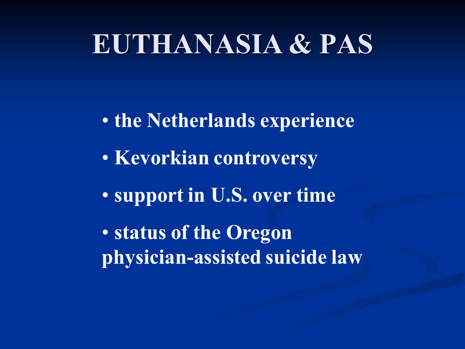 EUTHANASIA & PAS the Netherlands experience Kevorkian controversy