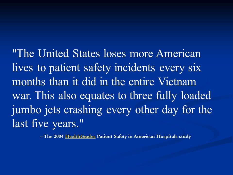 --The 2004 HealthGrades Patient Safety in American Hospitals study