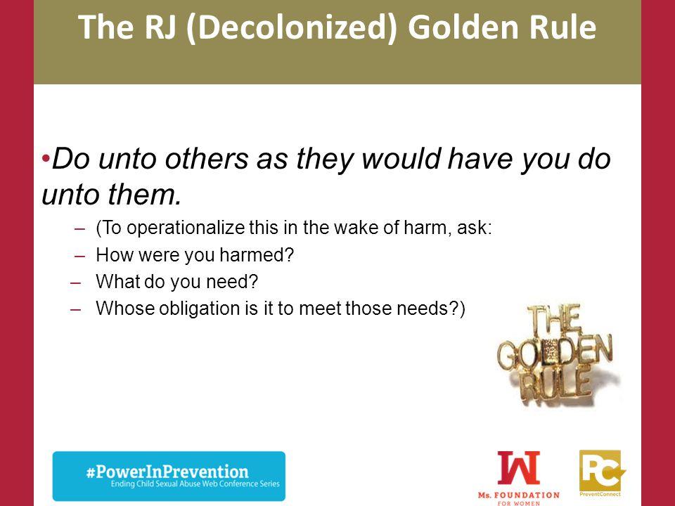 The RJ (Decolonized) Golden Rule