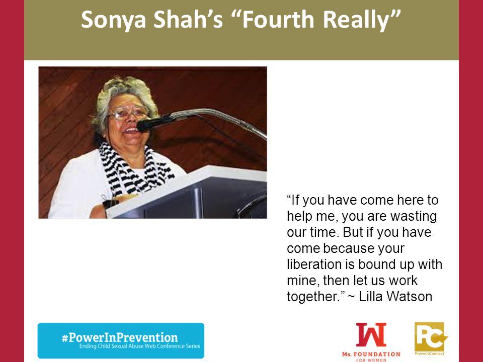 Sonya Shah's Fourth Really