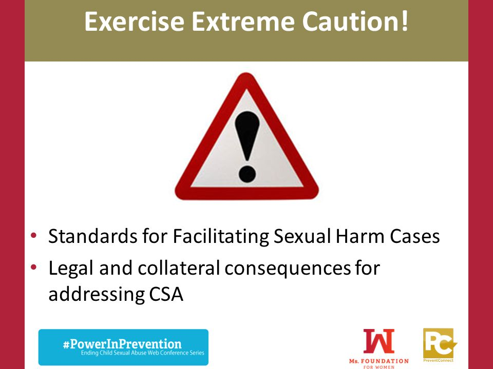 Exercise Extreme Caution!