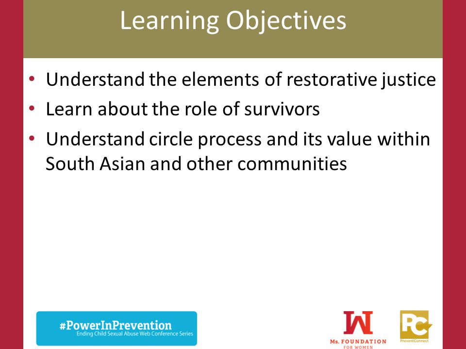 Learning Objectives Understand the elements of restorative justice