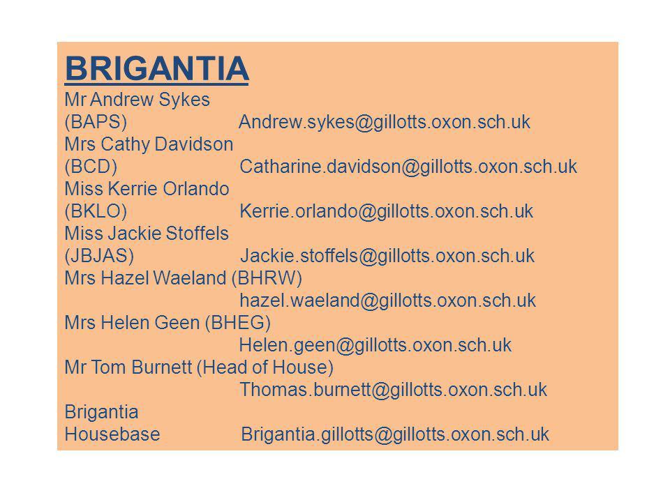 BRIGANTIA Mr Andrew Sykes (BAPS) Andrew.sykes@gillotts.oxon.sch.uk