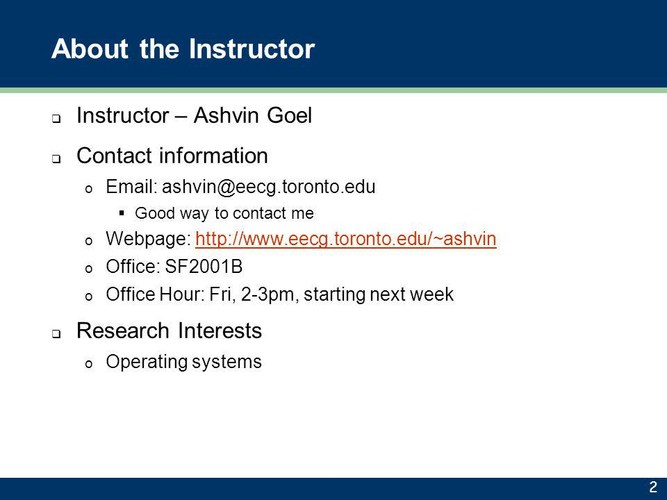 About the Instructor Instructor – Ashvin Goel