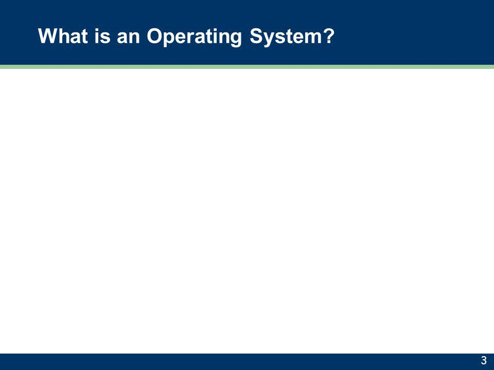 What is an Operating System