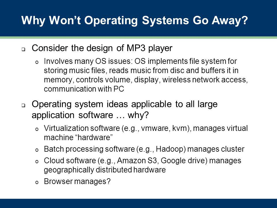 Why Won't Operating Systems Go Away