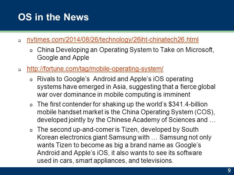 OS in the News nytimes.com/2014/08/26/technology/26iht-chinatech26.html. China Developing an Operating System to Take on Microsoft, Google and Apple.