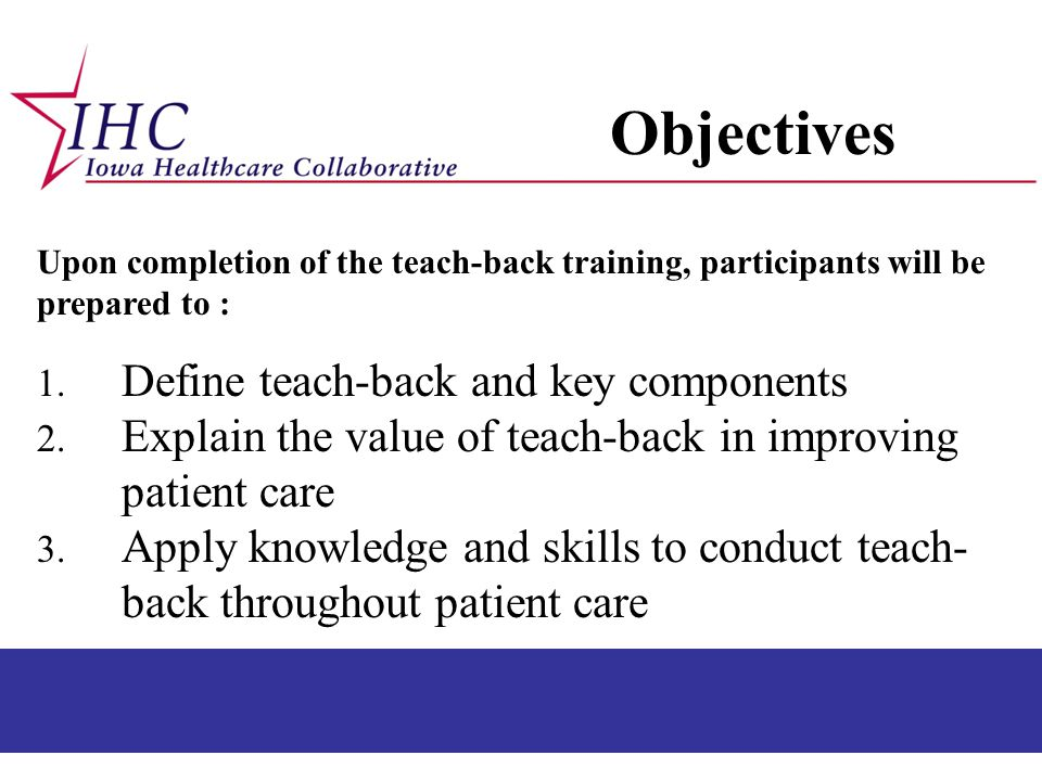 Objectives Define teach-back and key components