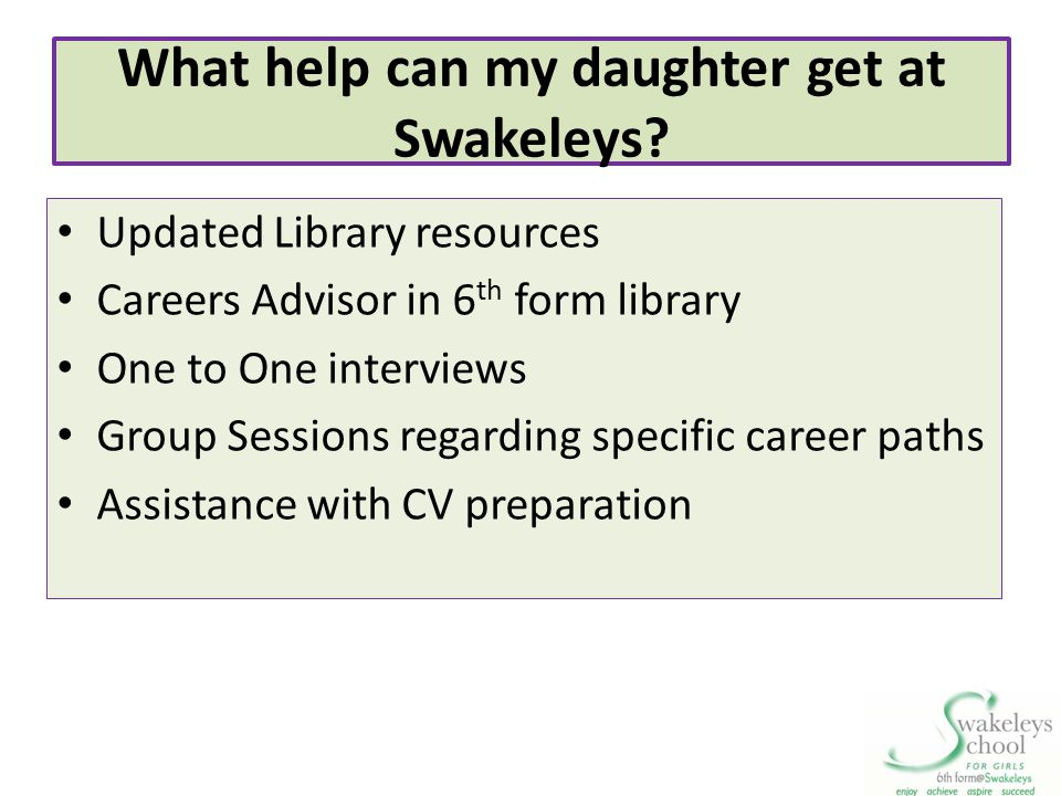 What help can my daughter get at Swakeleys
