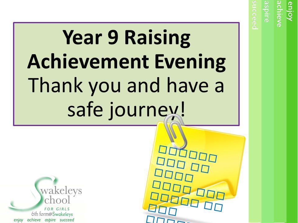 Year 9 Raising Achievement Evening