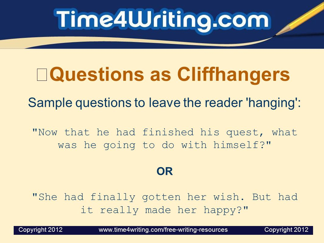 Questions as Cliffhangers