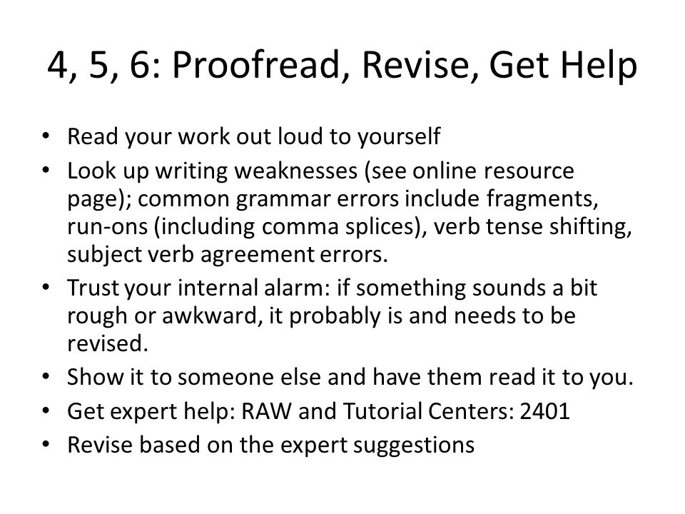 4, 5, 6: Proofread, Revise, Get Help