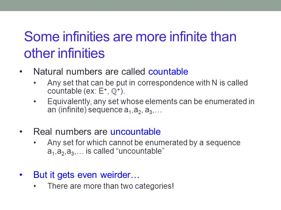 Some infinities are more infinite than other infinities