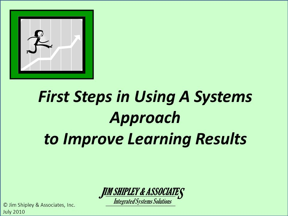 First Steps in Using A Systems Approach