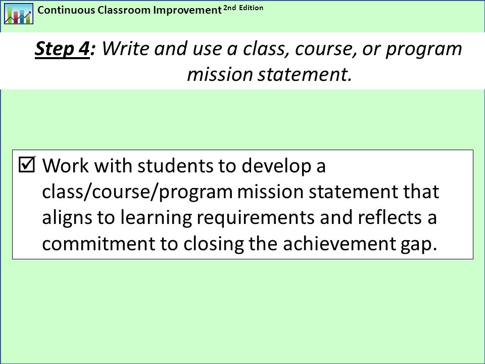 Step 4: Write and use a class, course, or program mission statement.