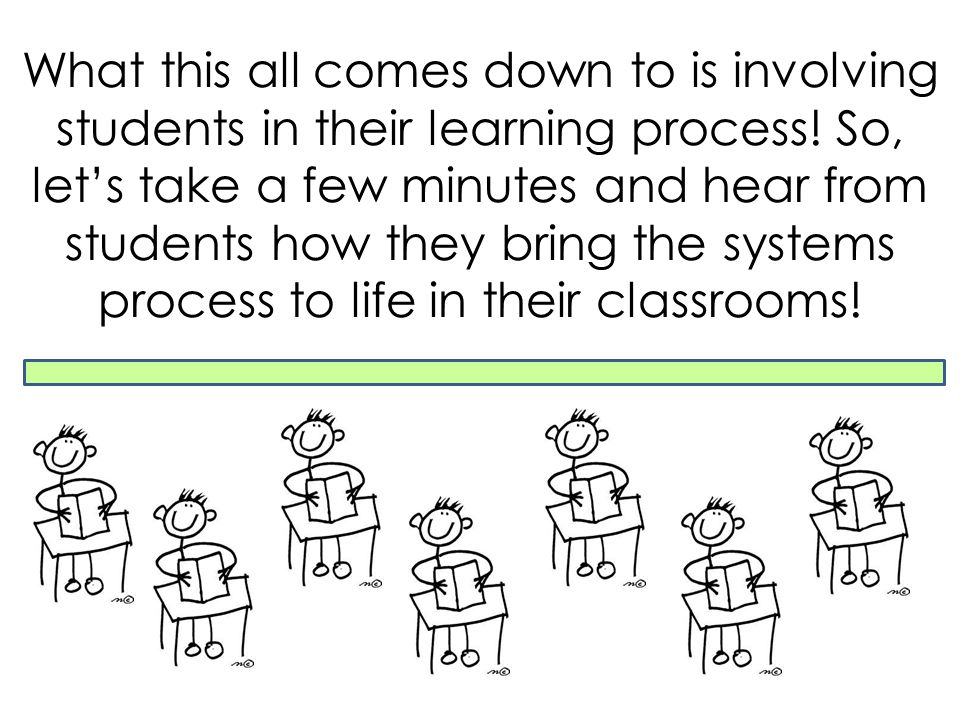 What this all comes down to is involving students in their learning process.