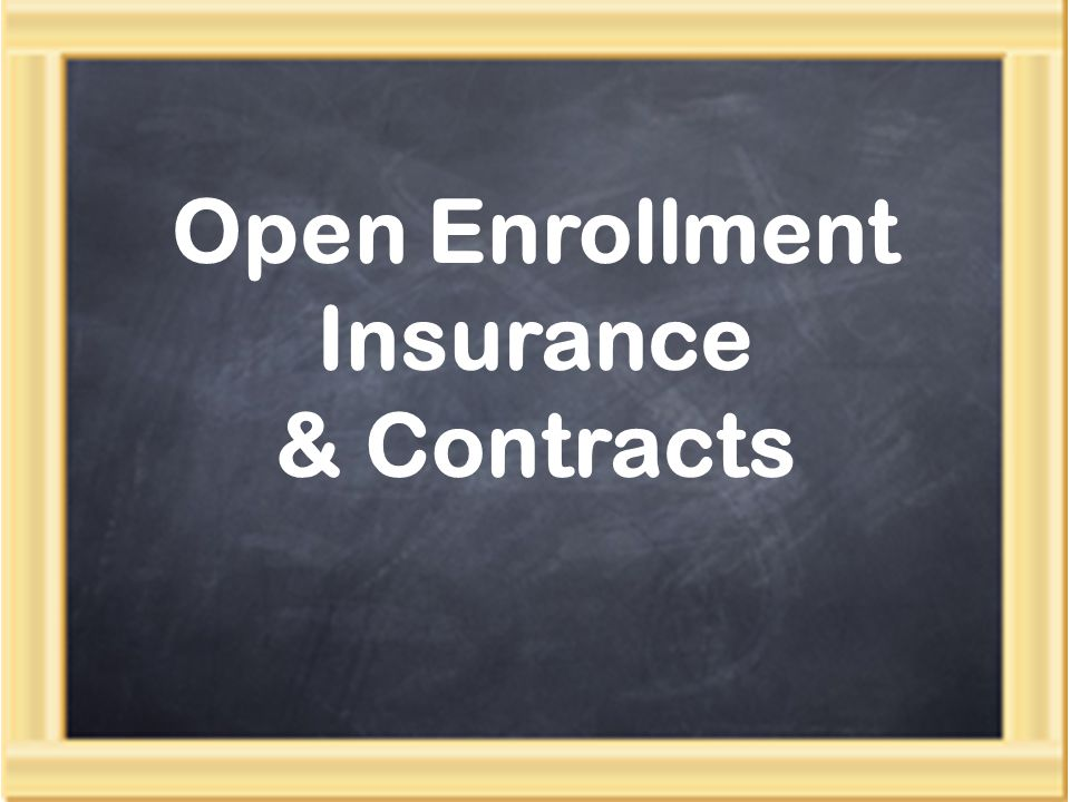 Open Enrollment Insurance & Contracts