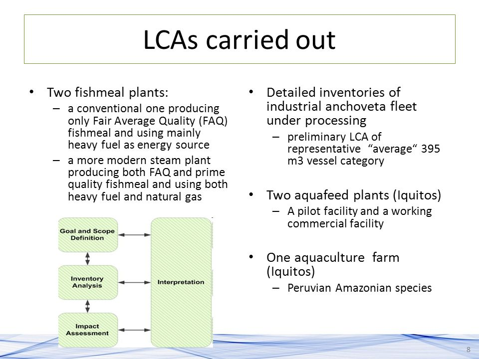LCAs carried out Two fishmeal plants: