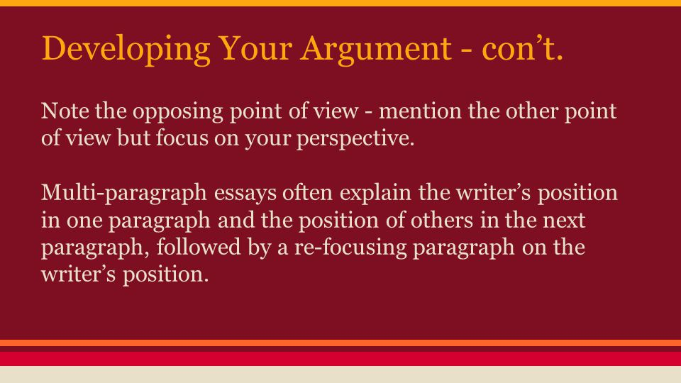 Developing Your Argument - con't.