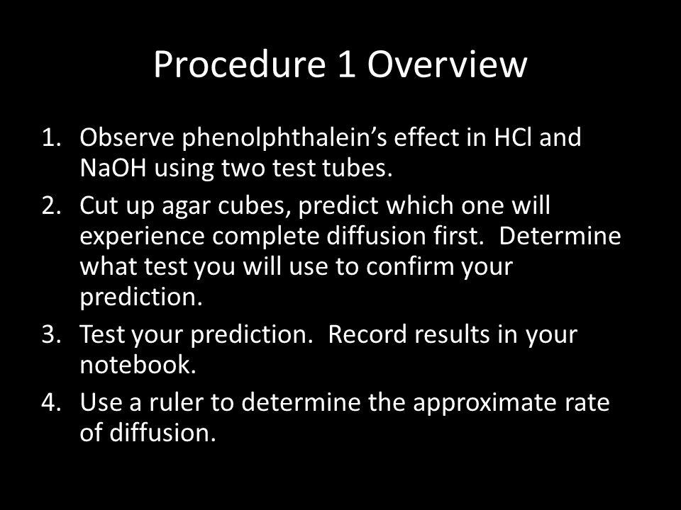 Procedure 1 Overview Observe phenolphthalein's effect in HCl and NaOH using two test tubes.