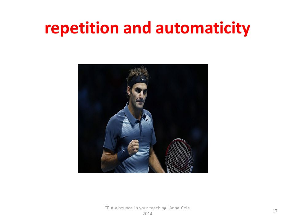 repetition and automaticity