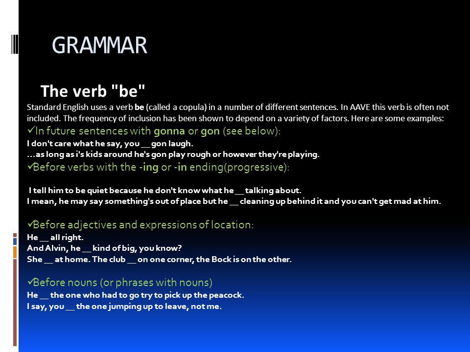 GRAMMAR The verb be