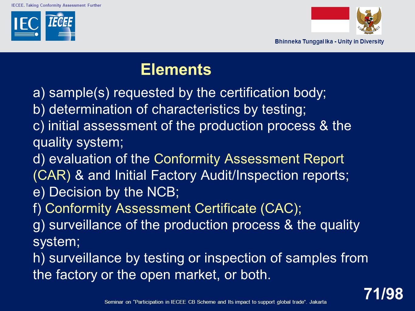 Elements a) sample(s) requested by the certification body;