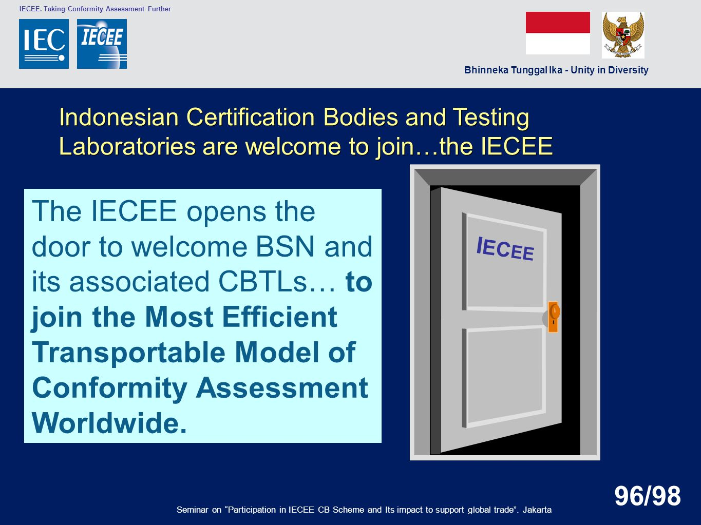 Indonesian Certification Bodies and Testing Laboratories are welcome to join…the IECEE