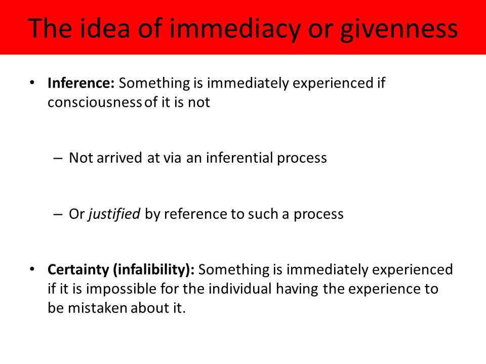 The idea of immediacy or givenness