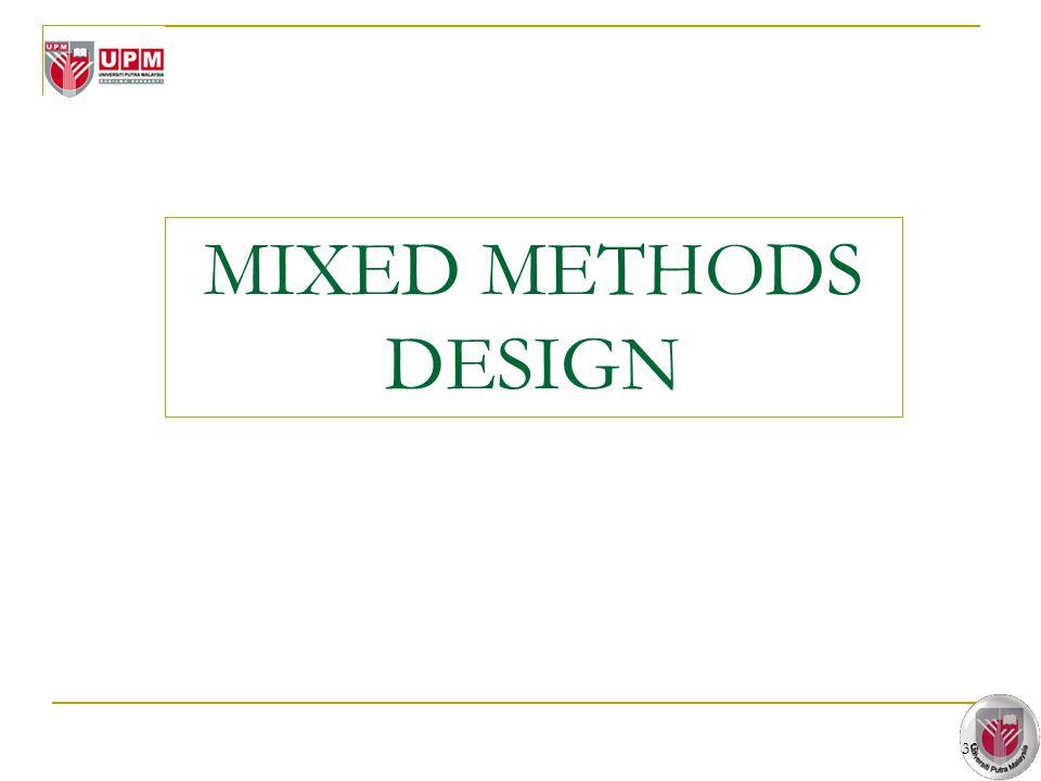 MIXED METHODS DESIGN