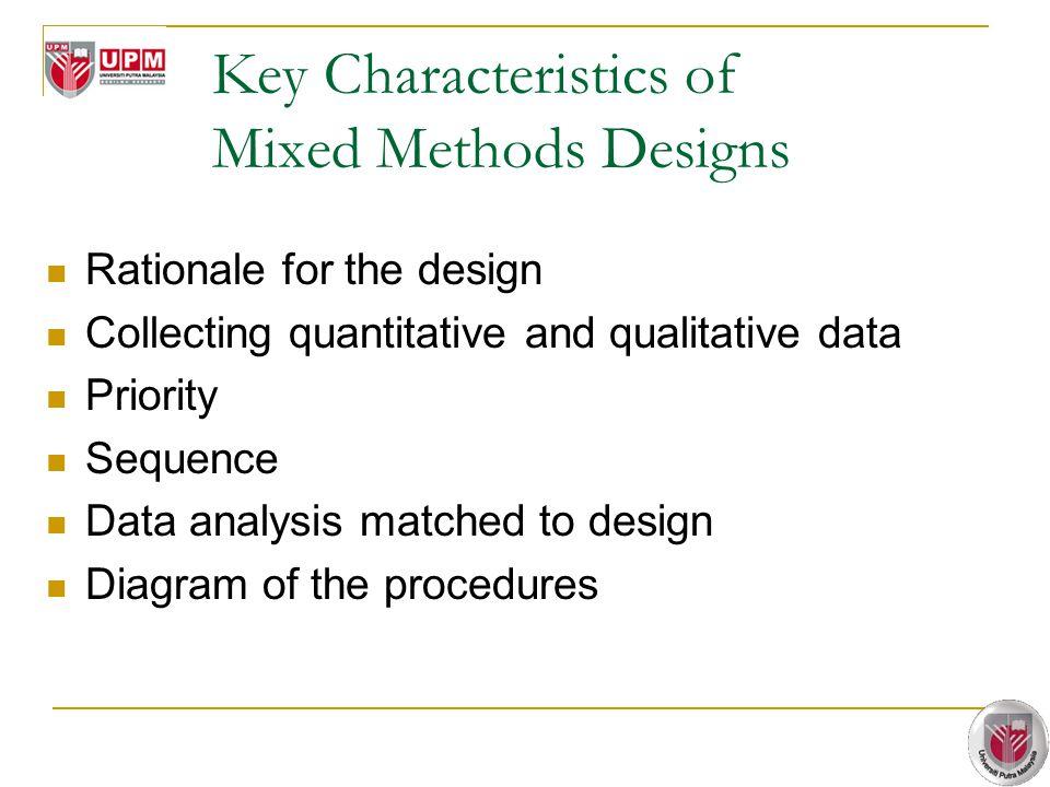 Key Characteristics of Mixed Methods Designs