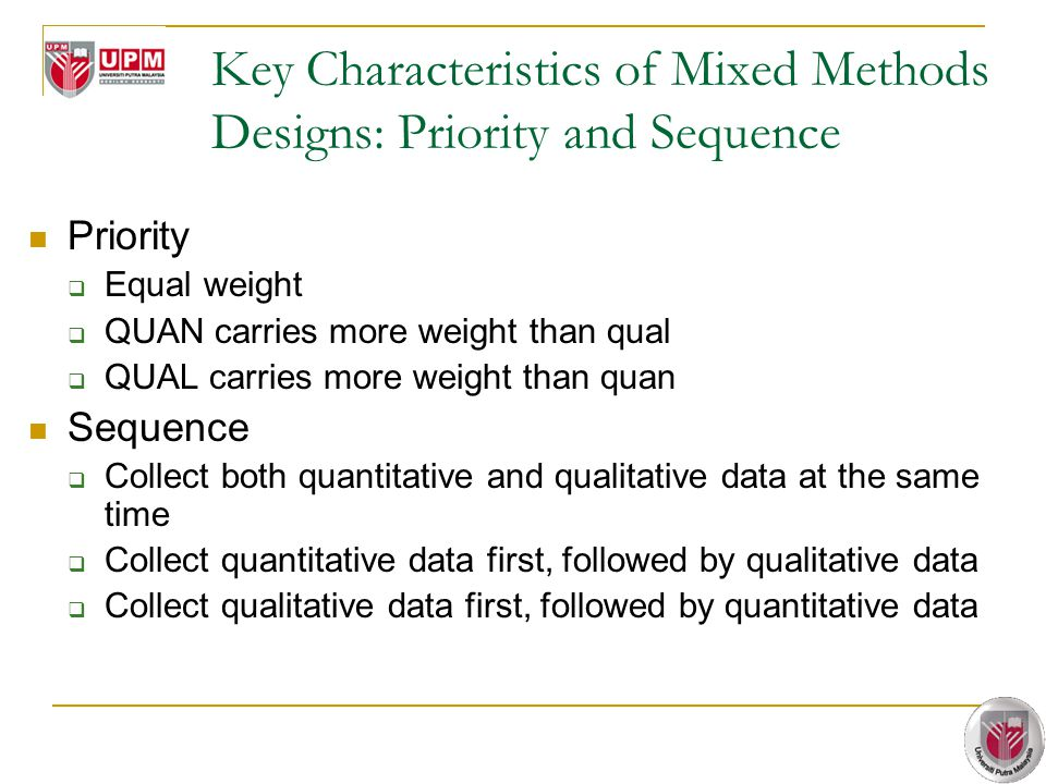 Key Characteristics of Mixed Methods Designs: Priority and Sequence